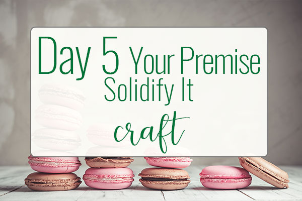 PREPtober Day 5 – Solidify Your Premise