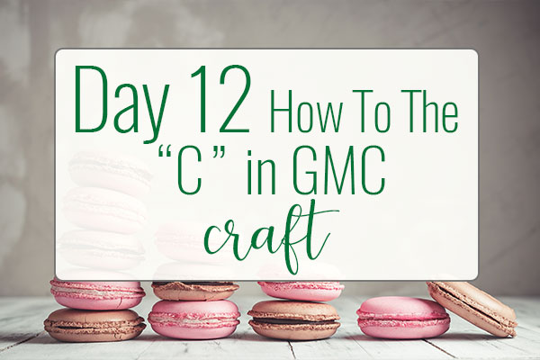 "PREPtober Day 12 – How to put the ""C"" in GMC"