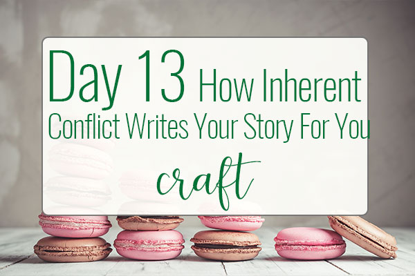 PREPtober Day 13 – How Inherent Conflict Writes Your Story For You