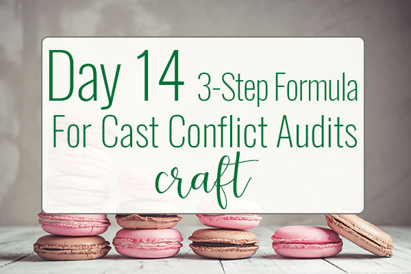PREPtober Day 14 – 3-Step Formula For Cast Conflict Audits
