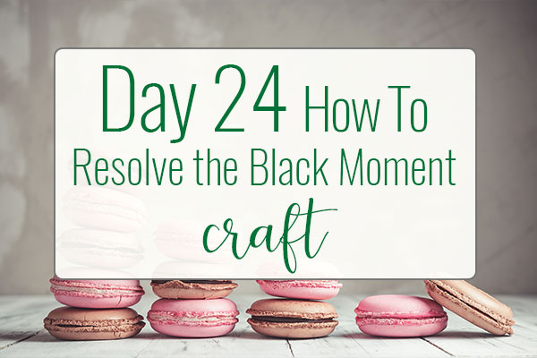 PREPtober Day 24: How to Resolve Your Impossible Black Moment