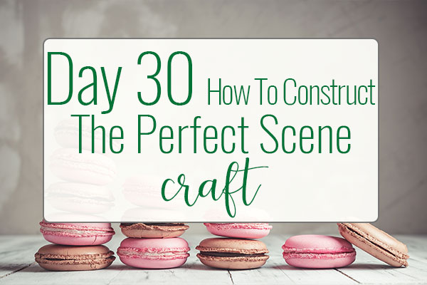 PREPtober Day 30 – How To Construct The Perfect Scene