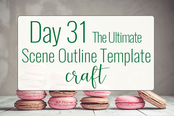 PREPtober Day 31 – The Ultimate Scene Outline Template