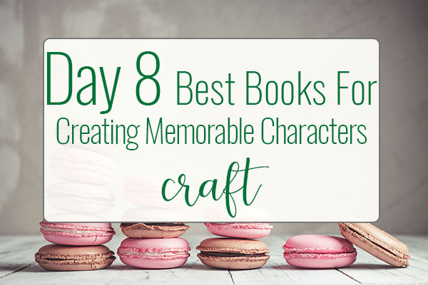 PREPtober Day 8 – Best Books for Creating Memorable Characters