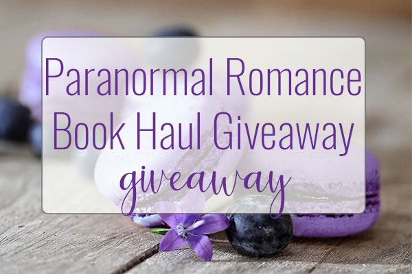 GIVEAWAY – Paranormal Romance Book Haul