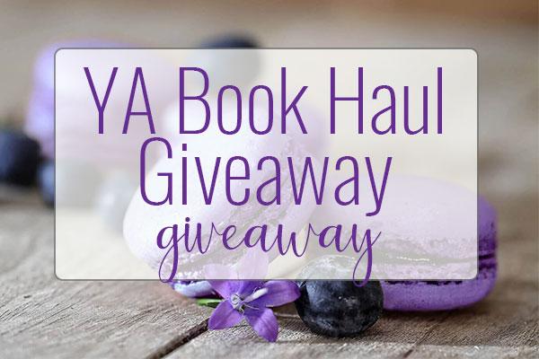 GIVEAWAY – YA Book Haul