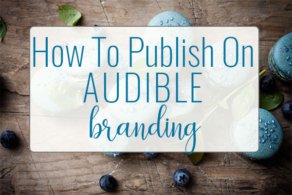 Audible Tutorial – How To Turn Your Book Into An Audiobook