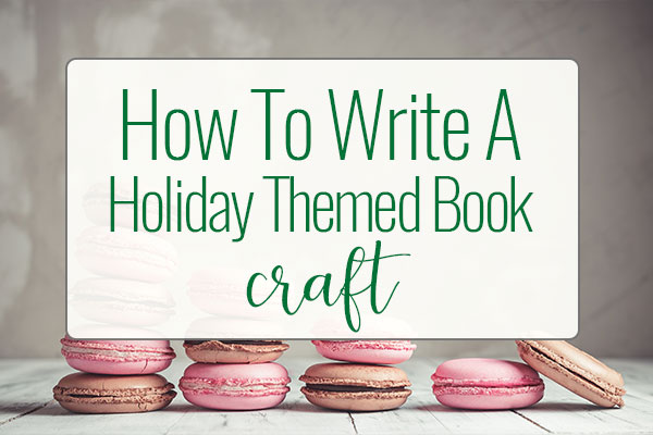 How To Write Holiday Themed Books