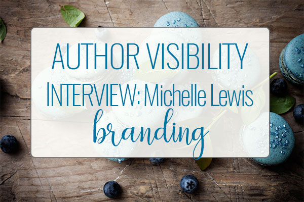 Author Visibility Tips & Tricks with Michelle Lewis from Visibility Vixen