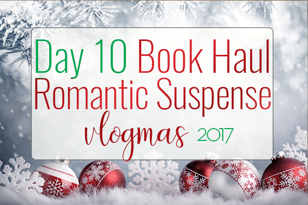 VLOGMAS BOOK HAUL – Romantic Suspense Book Haul