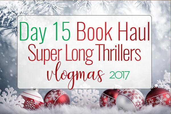 VLOGMAS BOOK HAUL – Super Long Thrillers Book Haul
