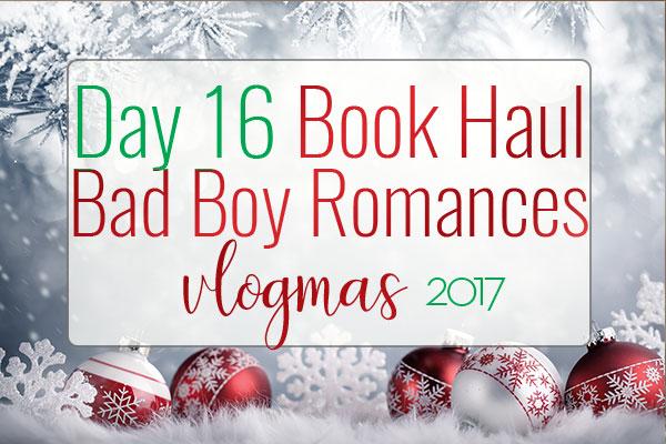 VLOGMAS BOOK HAUL – Bad Boy Contemporary Romance Book Haul