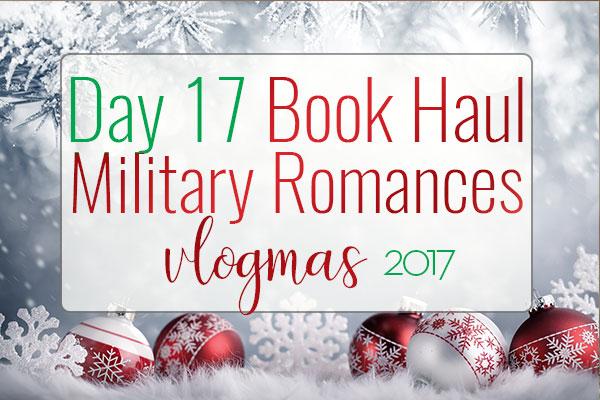 VLOGMAS BOOK HAUL – Military Romance Book Haul