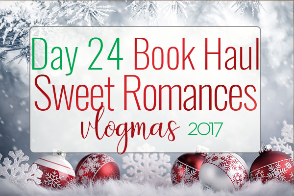 VLOGMAS BOOK HAUL – Sweet Small-Town Romances Book Haul