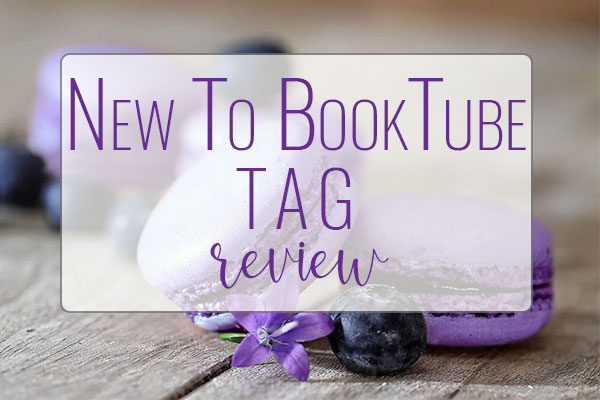 TAG New To Booktube Tag