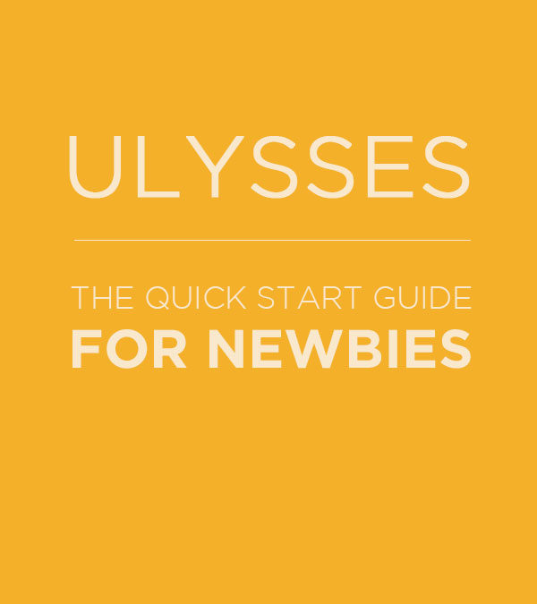 Getting Started With the Ulysses Writing App // Quickstart Guide for Ulysses