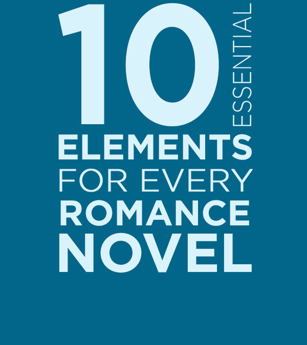 Top 10 Essential Elements of Every Romance Story