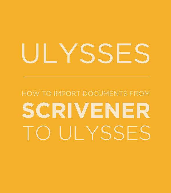 TUTORIAL How to import Scrivener into Ulysses